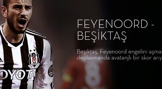 feyenoord-besiktas_sampiyonlar_ligi_on_eleme